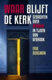 Erik Borgman - Waar blijft de kerk? - Meer info/bestellen.